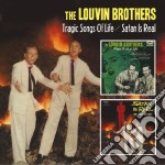 Trgic songs/satan is real cd musicale di The lovin brothers +