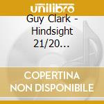 HINDSIGHT 21/20 ANTHOLOGY cd musicale di GUY CLARK
