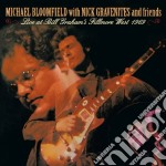 LIVE AT B.G.FILLMORE 1969 cd musicale di MICHAEL BLOOMFIELD & NICK GRAVEN