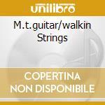 M.T.GUITAR/WALKIN STRINGS                 cd musicale di TRAVIS MERLE