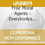 Free Moral Agents - Everybodys Favorite Weapon cd musicale di FREE MORAL AGENTS