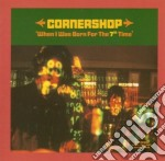 WHEN I WAS BORN FOR THE 7TH TIME cd musicale di CORNERSHOP