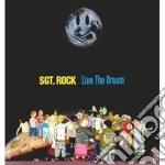 Live the dream cd musicale di Rock Sgt.