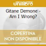 Am i wrong cd musicale