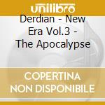 NEW ERA VOL.3 - THE APOCALYPSE            cd musicale di DERDIAN