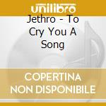 TO CRY YOU A SONG-JETHRO TULL TRIBUTE cd musicale di ARTISTI VARI