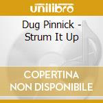 STRUM SUM UP cd musicale di PINNICK DUG