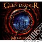 Metalusion cd musicale di Drover Glen