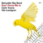 Don't fence me in - the music of cole po cd musicale di T Bohuslan big band