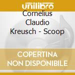 Scoop cd musicale di CORNELIUS CLAUDIO KR