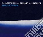 Fresu / Galliano / Lundgren - Mare Nostrum cd musicale di FRESU-GALLIANO-LUNDGREN