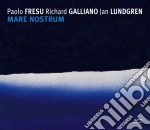 MARE NOSTRUM cd musicale di FRESU-GALLIANO-LUNDGREN