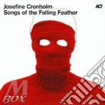 SONGS OF THE FALLING FEATHER              cd musicale di Josefine Cronholm