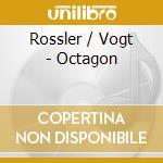 Rossler / Vogt - Octagon cd musicale di Vogt j Rossler k