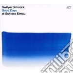 GOOD DAYS AT SCHLOSS ELMAU                cd musicale di Gwilym Simcock