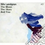 The moon, the stars and you cd musicale di Nils Landgren