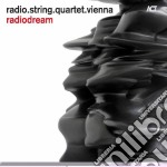 Radio String Quartet Vienna - Radiodream cd musicale di Radio string quartet