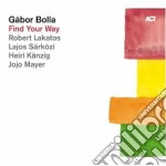 Gabor Bolla - Find Your Way cd musicale di Gabor Bolla