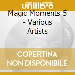 Magic moments 5 - in the spirit of jazz cd musicale di Artisti Vari
