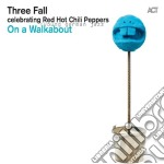 On a walkabout cd musicale di Fall Three