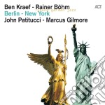Kraef / Rainer / Patitucci / Gilmore - Berlin - New York cd musicale di Rainer bo Kraef ben