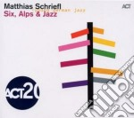 Six, alps & jazz cd musicale di Matthias Schriefl