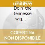 Doin' the tennesse wiq... - cd musicale di Lou Bonnie