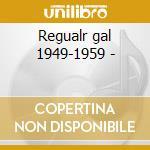 Regualr gal 1949-1959 - cd musicale di Wright Ruby
