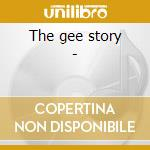 The gee story - cd musicale di Coins/delfonaires/echoes & o.