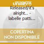 Released/it's alright.. - labelle patti sound philadelphia cd musicale di Patti Labelle