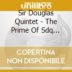 Sir Douglas Quintet - The Prime Of Sdq   The Best Of cd musicale di Sir douglas quintet