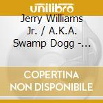Jerry Williams Jr. / A.K.A. Swamp Dogg - Swamp'S Things? cd musicale di Jerry williams jr. a.k.a. swam