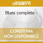 Blues complete - cd musicale di R.willis/l.johnson & o.