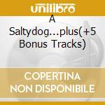 A SALTYDOG...PLUS(+5 BONUS TRACKS) cd musicale di PROCOL HARUM