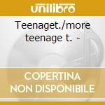 Teenaget./more teenage t. - cd musicale di J.darren/s.fabares & p.peterse