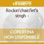 Rockin'chair/let's strigh - cd musicale di Gwen Mccrae