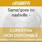 Same/goes to nashville - cd musicale di Connie Smith