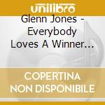 Glenn Jones - Everybody Loves A Winner / Finesse cd musicale di Glenn Jones
