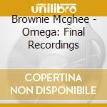 Omega: the final recordings cd musicale di Mc ghee brownie