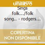 Sings folk.../folk song.. - rodgers jimmie cd musicale di Rodgers Jimmie