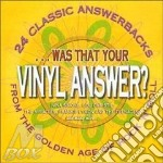 Was That Your Vinyl Answer? cd musicale di N.simone/l.lymon/f.lymon & o.