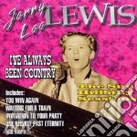Have always been country cd musicale di Jerry lee lewis