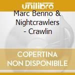 CRAWLIN                                   cd musicale di BENNO MARC  NIGHTCR