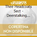 CD - THEE HEADCOATS SECT - Deerstalking Men cd musicale di Sect Headcoats