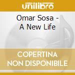 A NEW LIFE cd musicale di Omar Sosa