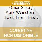 TALES FROM THE EARTH                      cd musicale di Weinstein Sosa omar