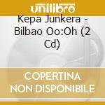 Bilbao 00.00 cd musicale di Kepa Junkera
