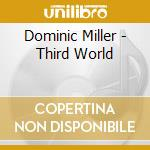 Dominic Miller - Third World cd musicale di Dominic Miller