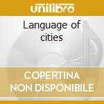 Language of cities cd musicale di Maserati