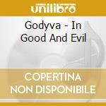 In good and evil cd musicale di Godiva